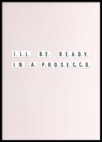 Ready In a Prosecco Poster no grupo Posters  / Posters com texto em Desenio AB (10865)