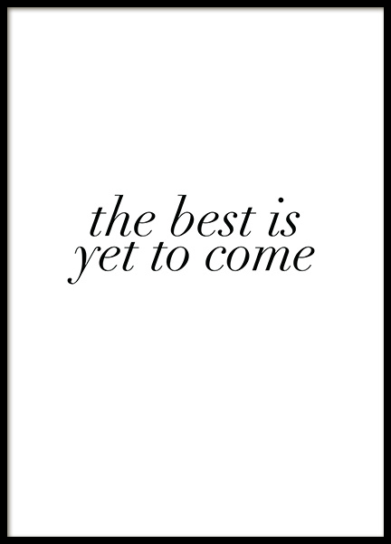 The Best is Yet to Come Poster no grupo Posters  / Posters com texto em Desenio AB (12005)