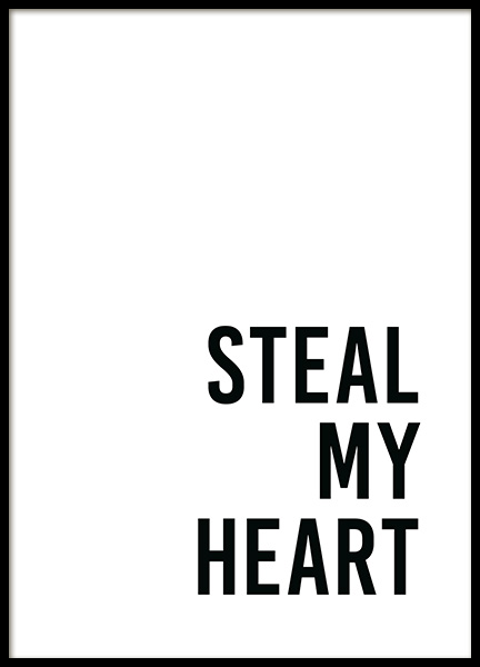 Steal My Heart Poster no grupo Posters  / Posters com texto em Desenio AB (13965)