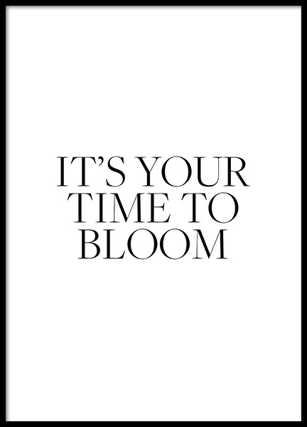Your Time To Bloom Poster no grupo Posters  / Posters com texto em Desenio AB (14416)