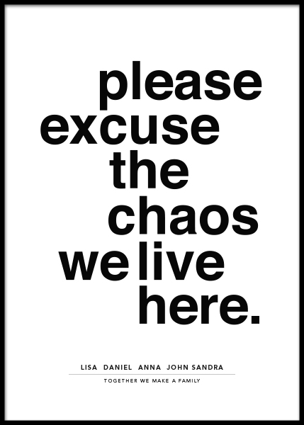 Please Excuse the Chaos Personal Poster no grupo Posters  / Posters personalizados em Desenio AB (pp0014)