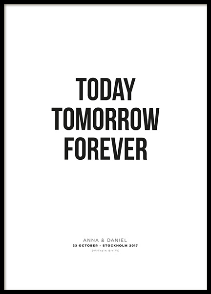 Today Tomorrow Forever Personal Poster no grupo Posters  / Posters personalizados em Desenio AB (pp0021)