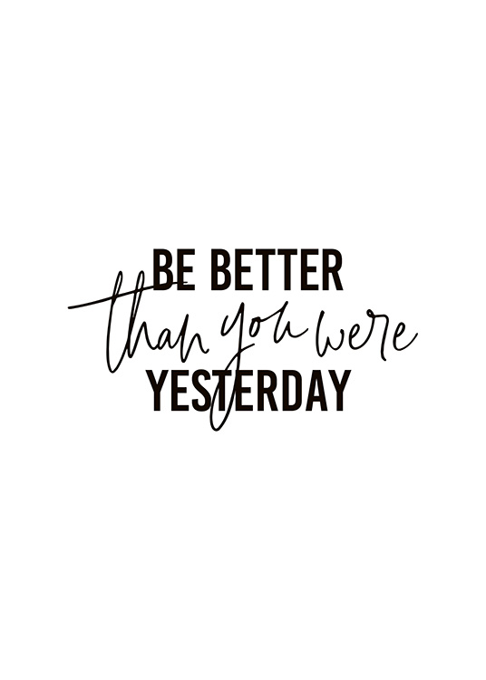 Better Than Yesterday Poster / Posters com texto em Desenio AB (10906)
