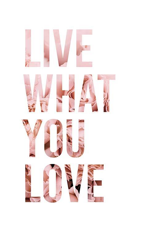 Live What You Love Poster / Posters com texto em Desenio AB (11727)