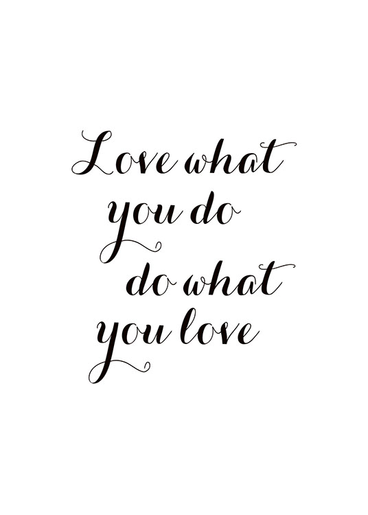 Love What You Do Poster / Posters com texto em Desenio AB (7600)