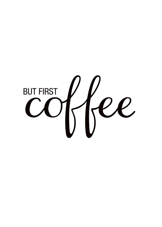 But First Coffee Poster / Preto e branco em Desenio AB (7900)