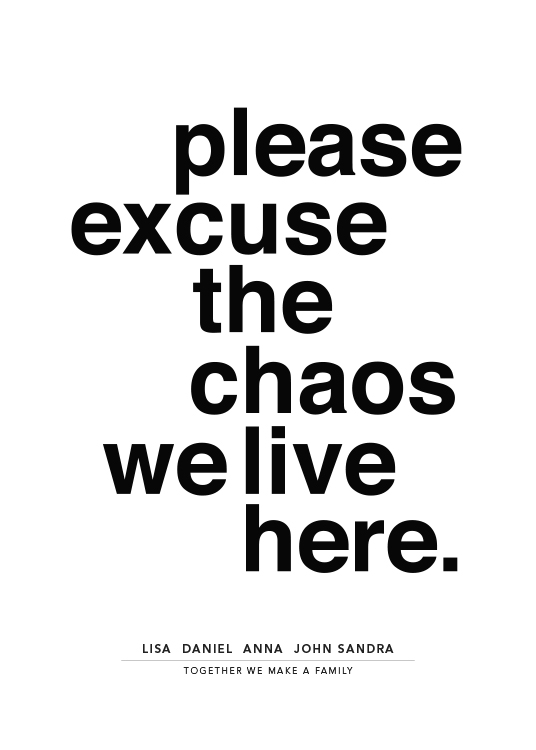 Please Excuse the Chaos Personal Poster / Posters personalizados em Desenio AB (pp0014)